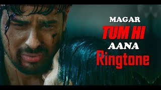Tum Hi Aana Ringtone Best Sad Ringtone 2019 Download Now