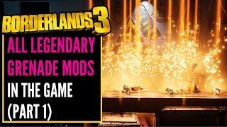 HOW TO GET ALL LEGENDARY GRENADE MODS in BORDERLANDS 3 SO FAR! 20 Grenades (part 1)