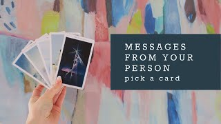 Messages From Your Person / What do they want to tell you? / PICK A CARD Tarot (Timeless)