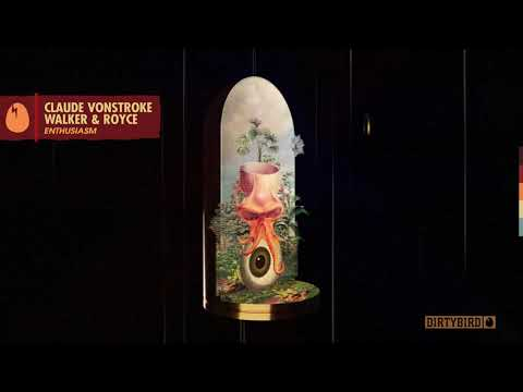 Claude VonStroke & Walker & Royce - Enthusiasm [DIRTYBIRD]