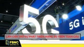 Lệnh trừng phạt Huawei của Mỹ gây ra những hệ lụy gì ?   Tiêu điểm FBNC TV