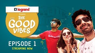 The Good Vibes | E01 - 365 days party! | Legrand