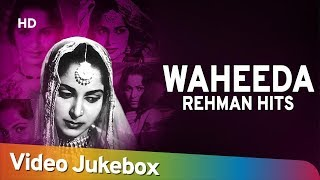 Waheeda Rehman Hits | Evergreen Hindi Songs [HD] | Top Hindi Songs 2018