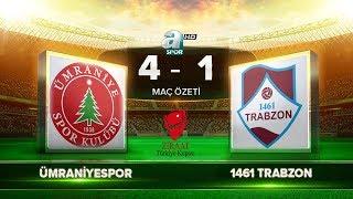 Ümraniyespor 4-1 1461 Trabzon   Maç Özeti
