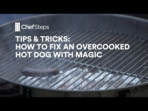 ChefSteps Tips & Tricks: How to Fix an Overcooked Hot Dog with Magic