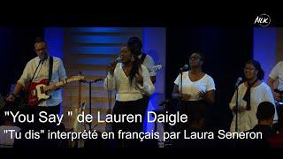 """""""You Say """" De Lauren Daigle """"Tu Dis"""" Interprété En Français Par Laura Seneron"""