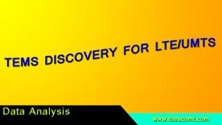 TEMS DISCOVERY FOR LTE/UMTS