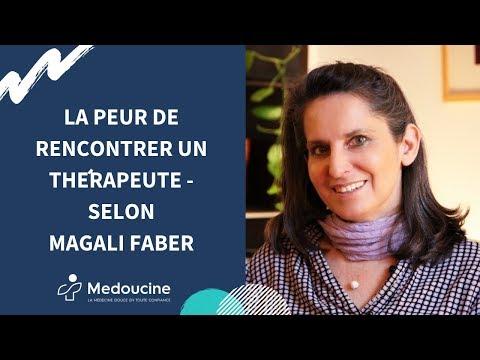 La peur de rencontrer un thérapeute - Selon Magali FABER