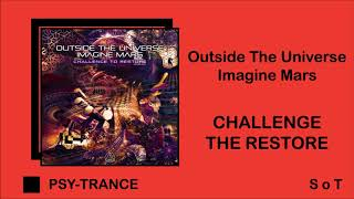 Outside The Universe & Imagine Mars - Challenge To Restore [Sacred Technology]