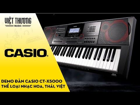 Demo đàn organ Casio CT-X5000 với thể loại nhạc Hoa - Thái - Việt