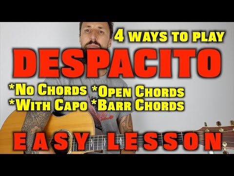 Despacito - 4 Ways To Play