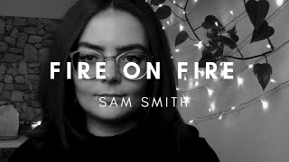 Sam Smith - Fire On Fire (Cover)
