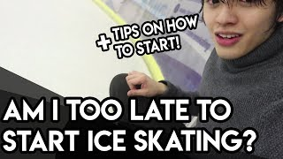 Is it too late for me to start Ice Skating? | Tips on how to start