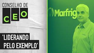 O conselho de CEO de Miguel Gularte, CEO da Marfrig | Conselho de CEO