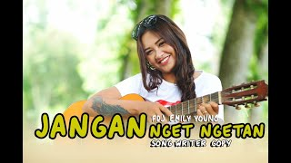 FDJ EMILY YOUNG    JANGAN NGET NGETAN [Official Music Video] | Reggae Version
