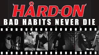 HÅRD:ON disponibiliza videoclipe da música 'Bad Habits Never Die'