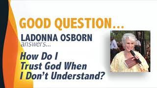 How Do I Trust God When I Don't Understand?