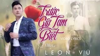 Trước Giờ Tạm Biệt   Leon Vũ [ Lyric Video ]   Nhạc Vàng Hải Ngoại 2019
