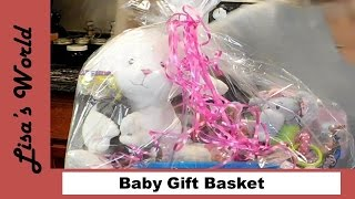How To Make A Baby Gift Basket With Lisas World