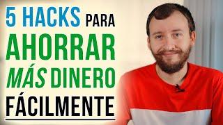 Video: 5 Hacks Para Ahorrar Más Dinero Fácilmente