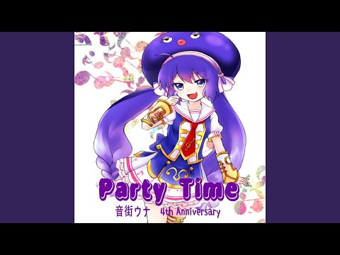 Party Time feat.音街ウナ