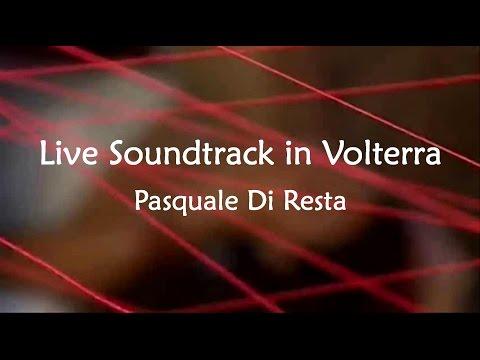 Pasquale Di Resta: Live Soundtrack in Volterra (2014)