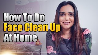 How To Do Face Clean Up At Home | Gayathri Dias