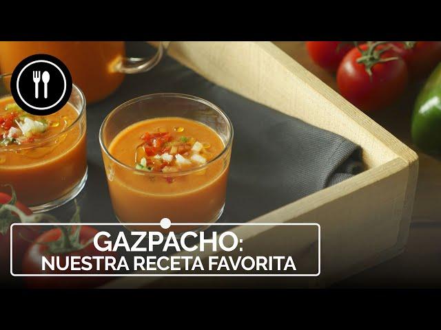GAZPACHO: nuestra RECETA favorita para que siempre te salga delicioso