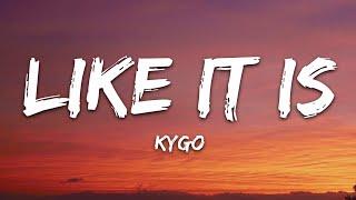 Kygo, Zara Larsson, Tyga - Like It Is (Lyrics)