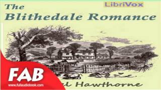 The Blithedale Romance Full Audiobook by Nathaniel HAWTHORNE by General Fiction