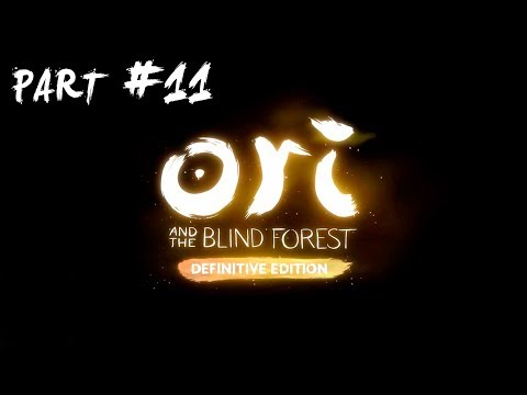 Ori and the Blind Forest: Definitive Edition | Part#11 (Normal mode)