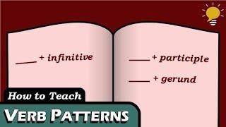 Verbals: VERB PATTERNS 'after certain verbs'