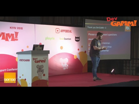 DevGAMM Conference Kyiv 2018 Day 1
