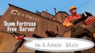Team Fortress 2 - How To Get A Server - ADMIN