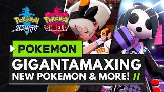 POKEMON SWORD & SHIELD | New Pokemon, Gigantamaxing & Exclusive Gym Leaders!