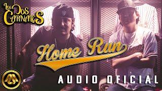 Los Dos Carnales - Home Run (Audio Oficial)