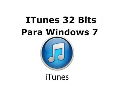 iTunes 32 Bit Para Windows 7