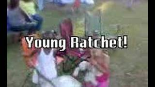 YOUNG RATCHET