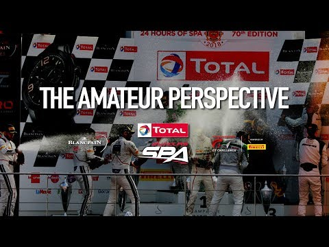 The Total 24 Hours of Spa 2019 - THE AMATEUR PERSPECTIVE