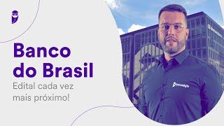 Concurso Banco do Brasil: Edital cada vez mais próximo!