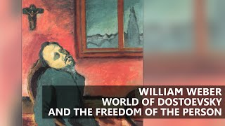 The World of Dostoevsky and the Freedom of the Person