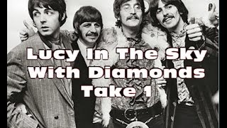 Lucy In The Sky With Diamonds - Take 1