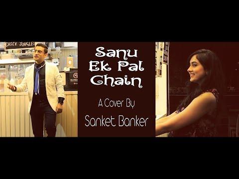 Sanu Ek Pal - Cover by Sanket Banker