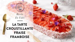 Tuto Vidéo : la Tarte Croustillante Fraise Framboise