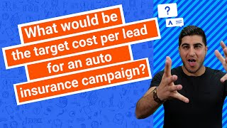 What would be the target cost per lead for an auto insurance campaign?