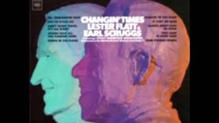 Changin' Time [1968] - Lester Flatt & Earl Scruggs And The Foggy Mountain Boys