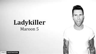 Maroon 5 - Ladykiller (Lyrics)