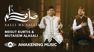 Mesut Kurtis & Mutasem Alasali - Salli Wa Sallim | مسعود كُرتس ومعتصم العسلي - صلِّ وسلِّم تحميل MP3