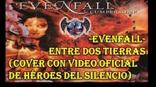 Entre Dos Tierras - Evenfall (cover con vídeo oficial de Héroes del silencio)