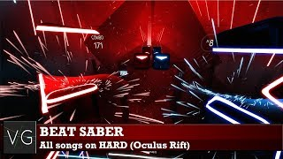 Beat Saber (Oculus Rift)   All Songs On HARD. No Commentary.